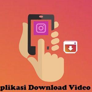 Inilah Deretan Aplikasi Download Video Di (IG) Instagram Untuk Android