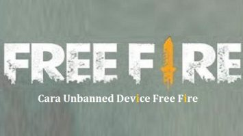 Cara Unbanned Device Free Fire