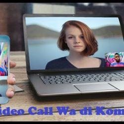 Cara Videocall WhatsApp Di Komputer, Simpel Banget!