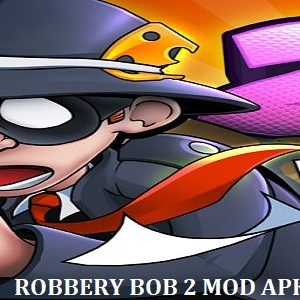 Download Robbery Bob 2 Mod Apk