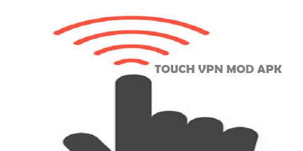 Touch VPN Mod Apk Gratis Unlimited Terbaru 2019