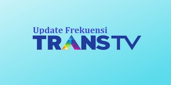 Inilah Update Frekuensi Trans TV Terbaru