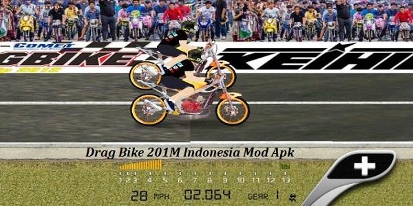 Drag Bike 201M Indonesia Mod Apk Versi Terbaru 2019