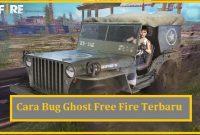 Cara Bug Ghost Free Fire Terbaru