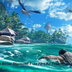 Cara Kirim Diamond Free Fire Ke Teman