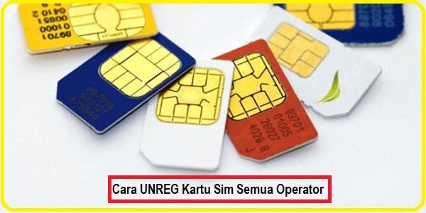 Cara UNREG Kartu Sim Untuk Semua Operator