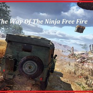 The Way Of The Ninja Free Fire