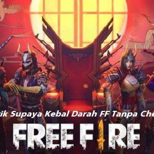 Trik Supaya Kebal Darah FF (Free Fire) Tanpa Cheat