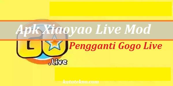 Apk Xiaoyao Live Mod Anti Banned