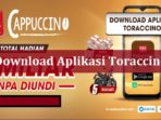 Download Aplikasi Toraccino
