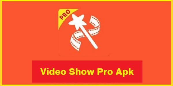 Video Show Pro Apk